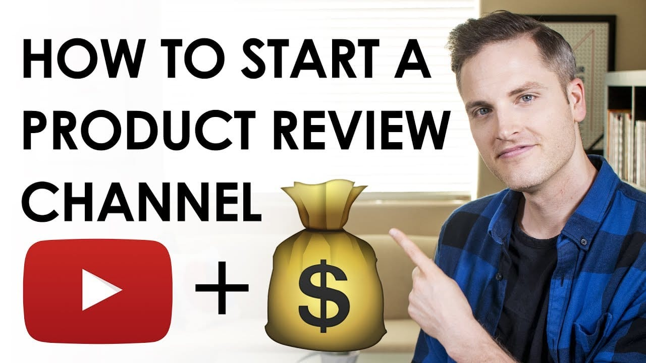 HOW TO START A PRODUCT REVIEWS CHANNEL