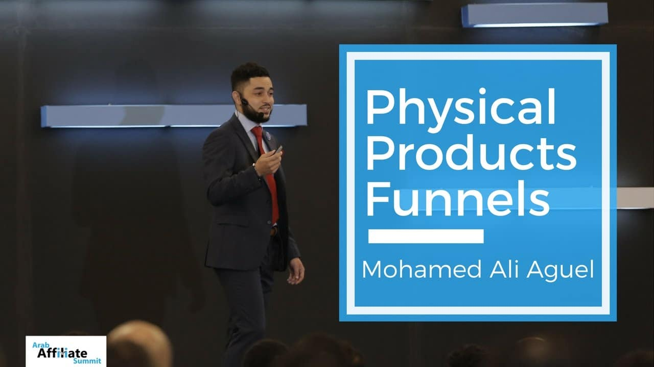 Physical Products Funnels | Mohamed Ali Aguel | #AAS2016