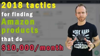 TACTICS FOR FINDING AMAZON PRODUCTS THAT DO $10,000/MONTH