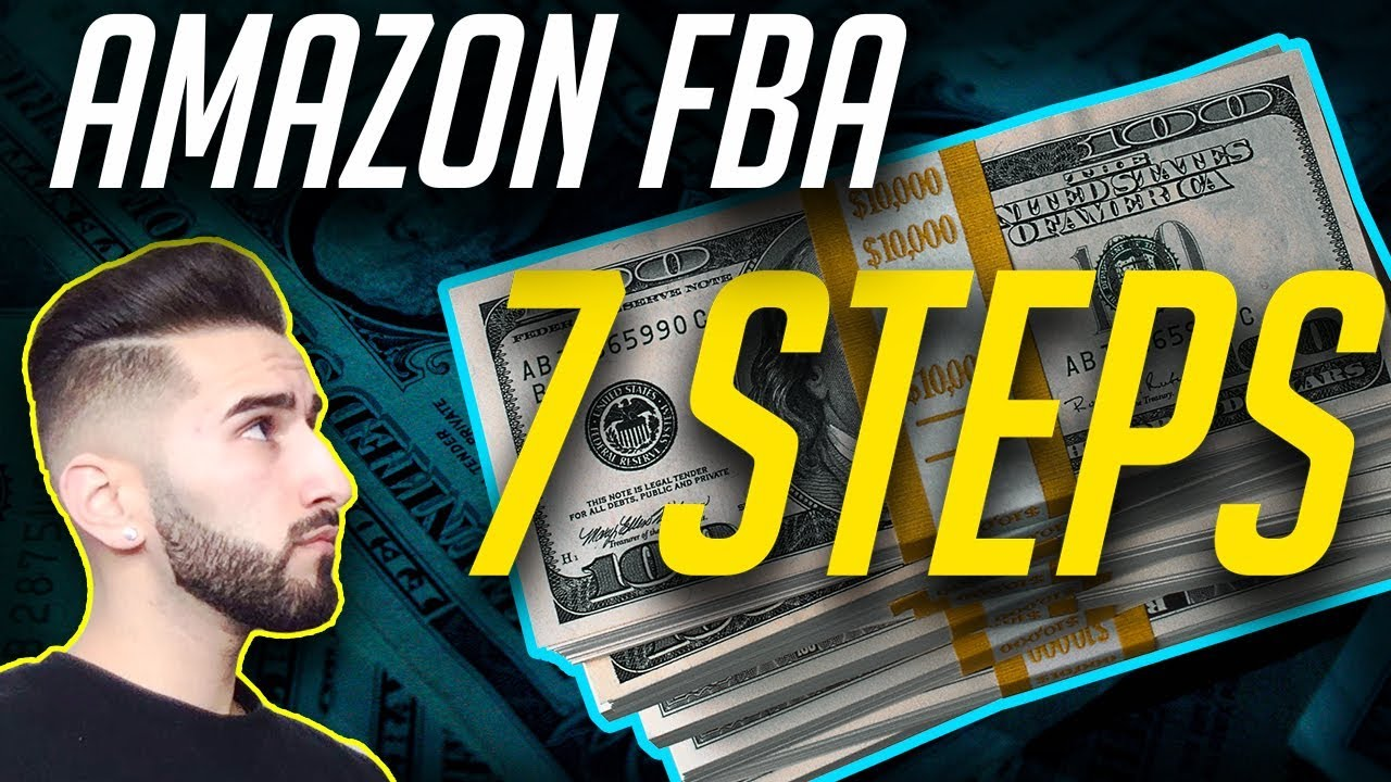 2018 AMAZON FBA $10,000 GUIDE IN 7 STEPS (BEGINNERS GUIDE)