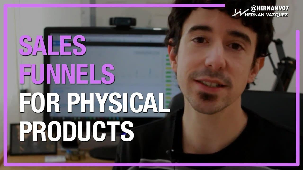 Sales Funnels For Physical Products and Goods Explained – Hernan Vazquez