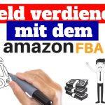 Geld verdienen mit dem Amazon FBA Programm – Die 5 Schritte Anleitung für Amazon FBA