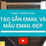 Email Marketing: Hướng dẫn soạn sẵn email và tạo mẫu email template đẹp
