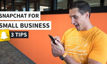 Snapchat for Small Business – 3 Easy & Effective Tips