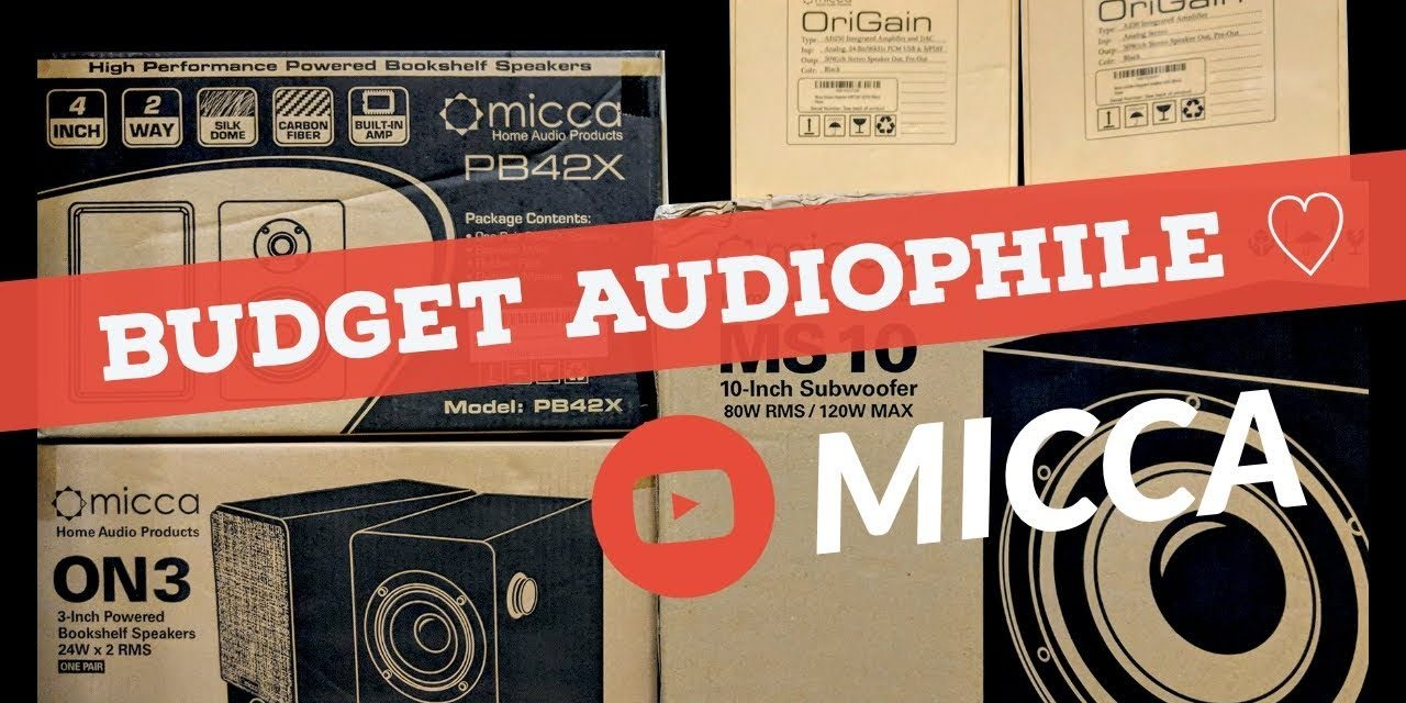 MICCA LOVES BUDGET AUDIOPHILES | PRODUCT REVIEWS