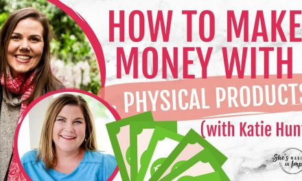 MAKING MONEY WITH PHYSICAL PRODUCTS