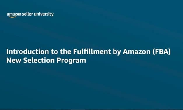 Introduction to the Fulfillment by Amazon (FBA) New Selection Program