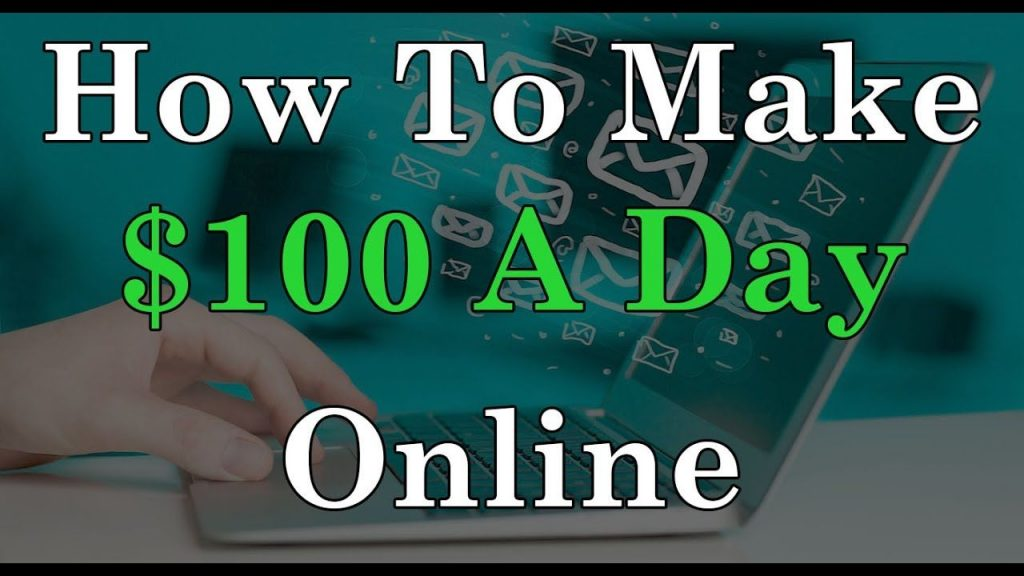 How to make $100 a day online