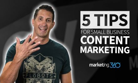 Content Marketing Tips for Small Business – 5 Tips | Marketing 360