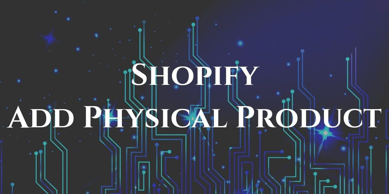 Shopify Add Physical Product