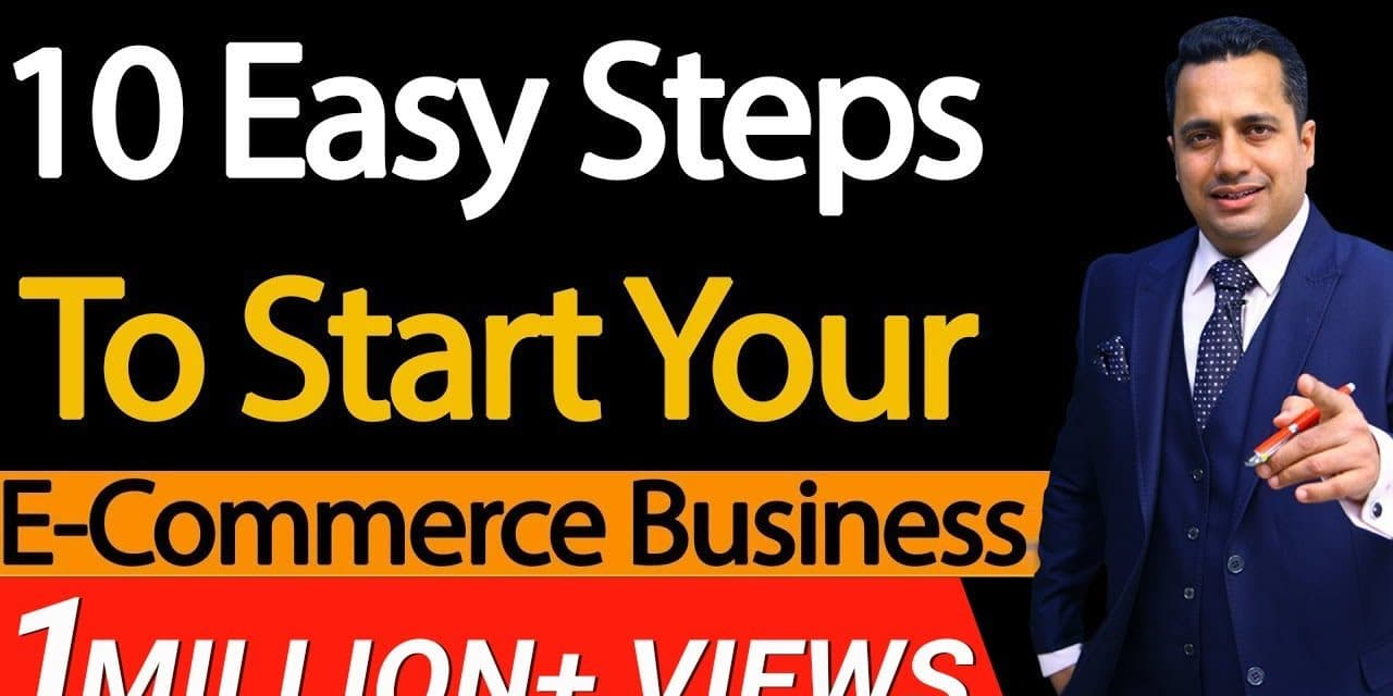 10 Easy Steps To Start Your E-Commerce Business
